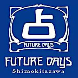 FUTURE DAYS 下北沢
